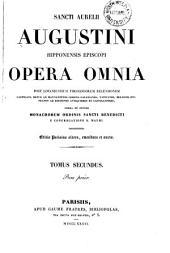 Opera omnia, post Lovaniensium theologorum recensionem castigata denuo: ad manuscriptos codices gallicanos, vaticanos, belgicos, etc., necnon ad editiones antiquiores et castigatiores, Volume 2