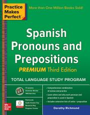 Practice Makes Perfect Spanish Pronouns and Prepositions  Premium 3rd Edition PDF