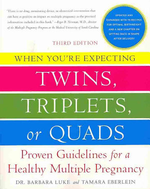 When You re Expecting Twins  Triplets  or Quads 3rd Edition