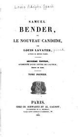 Samuel Bender; ou, Le nouveau Candide: Volume1