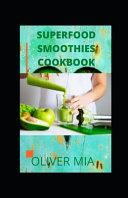Superfood Smoothies Cookbook