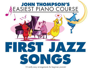 John Thompson s Easiest Piano Course  First Jazz Songs