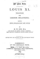 Louis Xi. Tragedie Par Casimir Delavigne