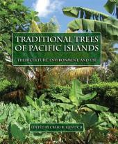 Traditional Trees of Pacific Islands: Their Culture, Environment, and Use