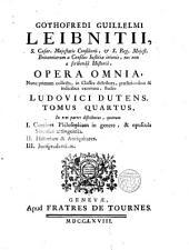 Gothofredi Guillelmi Leibnitii, Opera omnia