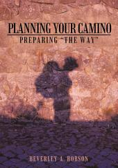 "Planning Your Camino: Preparing ""The Way"""