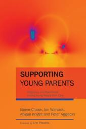 Supporting Young Parents: Pregnancy and Parenthood among Young People from Care