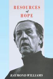 Resources of Hope: Culture, Democracy, Socialism