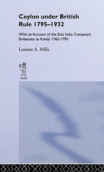 Ceylon Under British Rule  1795 1932 PDF