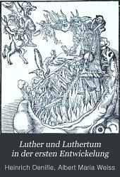Luther und Luthertum in der ersten Entwickelung: quellenmässig dargestellt, Band 1,Teil 2