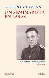 Un seminarista en las SS: Un relato autobiográfico