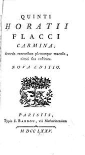 Quinti Horatii Flacci Carmina: detersis recentibus plerumque maculis, nitori suo restituta