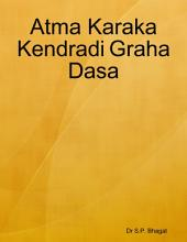 Atma Karaka Kendradi Graha Dasa