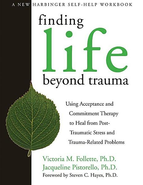 Finding Life Beyond Trauma