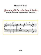 Quanto più la relazione è bella: Saggi di storia della lingua italiana 1999-2014