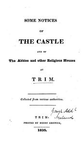 Some notices of the castle and of the abbies and other religious houses at Trim [by R. Butler].