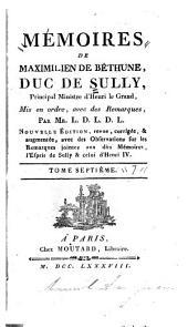Mémoires de Maximilien de Béthune, duc de Sully, principal ministre d' Henri le Grand: Volume7