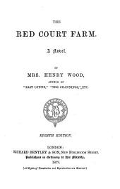 Mrs. Wood's Novels: The Red Court farm. 8th ed. 1879