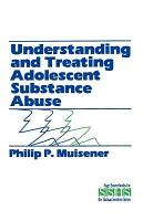 Understanding and Treating Adolescent Substance Abuse PDF