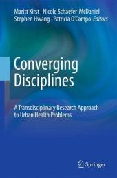 Converging Disciplines: A Transdisciplinary Research Approach to Urban Health Problems