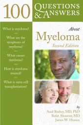 100 Questions & Answers About Myeloma: Edition 2