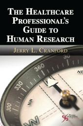 The Healthcare Professional's Guide to Human Research