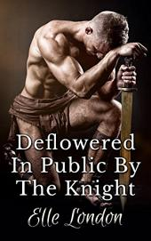 Violated In Public By The Knight