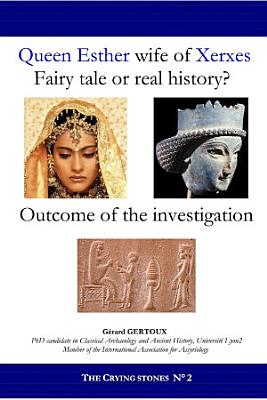 Queen Esther wife of Xerxes  Fairy tale or real history