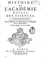 Histoire de l'Academie Royale des Sciences: année MDCCLX, avec les mémoires de mathématique [et] de physique, pour la même année, tirés des registres de cette Académie