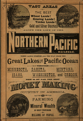 Vast Areas of the Best Wheat Lands! Grazing Lands! Timber Lands! Gold and Silver Districts Along the Line of the Northern Pacific Railroad ... Through Minnesota, Dakota, Montana, Idaho, Washington, and Oregon