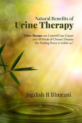 "Natural Benefits of Urine Therapy: SHIVAMBU ""Nectar of Life"""