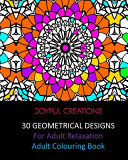 30 Geometrical Designs: For Adult Relaxation: Adult Colouring Book