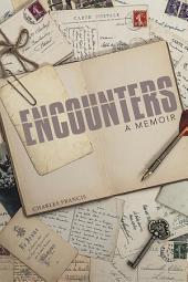 ENCOUNTERS: A Memoir