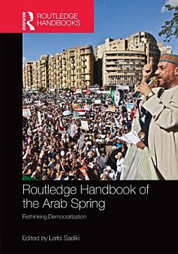 Routledge Handbook of the Arab Spring PDF