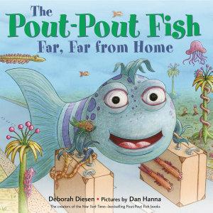 The Pout Pout Fish  Far  Far from Home PDF