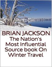 The Nation's Most Influential Source Book On Winter Travel