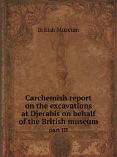 Carchemish report on the excavations at Djerabis on behalf of the British museum