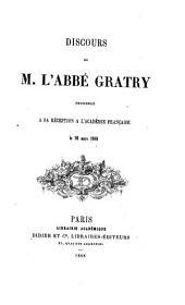 Discours de réception de M. L'abbé Gratry; Réponse de M. Vitet