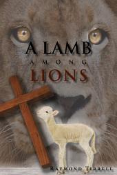 A LAMB AMONG LIONS