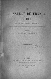 Le consulat de France à Hué sous la restauration: documents inédits tirés des archives des départements des affaires étrangères, de la marine et des colonies
