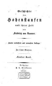 Geschichte der Hohenstaufen und ihrer Zeit: Band 5