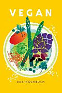 Vegan   Das Kochbuch PDF