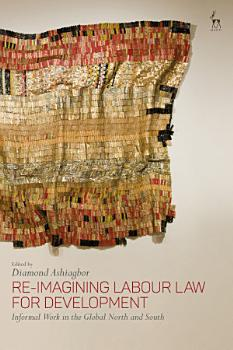 Re Imagining Labour Law for Development PDF