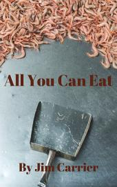 All You Can Eat: (A seafood fantasy)