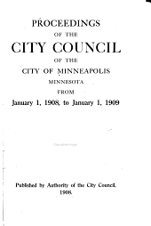 Proceedings of the City Council of the City of Minneapolis, Minnesota From...: Volume 34