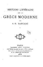 Histoire littéraire de la Grèce moderne: Volume1