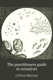 The Practitioners Guide in Urinalysis