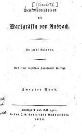 Denkwürdigkeiten der Markgräfin von Anspach: in zwei Bänden : aus einer englischen Handschrift übersetzt. 2