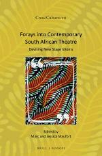Forays into Contemporary South African Theatre