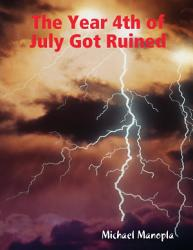 The Year 4th Of July Got Ruined Book PDF